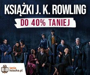 Książki J.K. Rowling taniej do 40% w TaniaKsiazka.pl