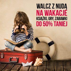 Walcz z nudą na wakacje - sprawdź na www.taniaksiazka.pl