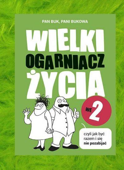 Wielki ogarniacz życia we 2, czyli jak być razem i się nie pozabijać - kup na TaniaKsiazka.pl
