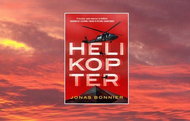 Helikopter Jonasa Bonniera. Sprawdź w TaniaKsiażka.pl