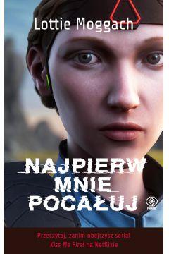 Najpierw mnie pocałuj w TaniaKsiazka.pl >>