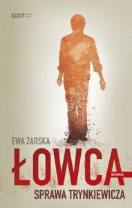 Łowca - recenzja książki. Łowca. Sprawa Trynkiewicza znajdziecie na taniaksiazka.pl