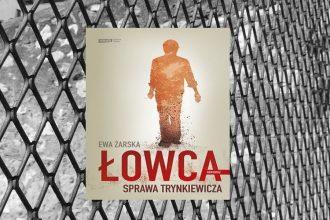 https://www.taniaksiazka.pl/lowca-sprawa-trynkiewicza-ewa-zarska-p-1057816.html