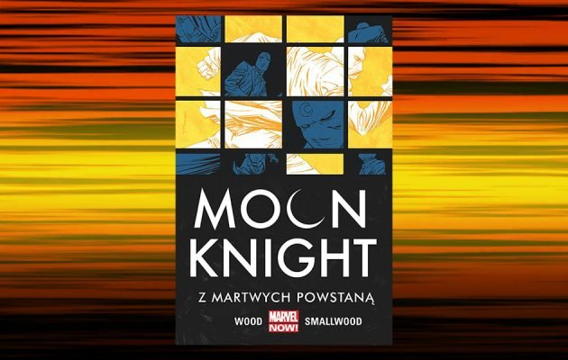 Recenzja komiksu Moon Knight. Tom 2