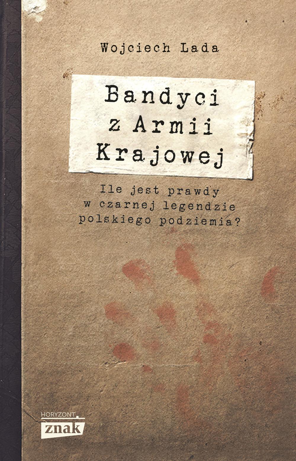 Bandyci z Armii Krajowej Wojciech Lada - sprawdź na TaniaKsiazka.pl!