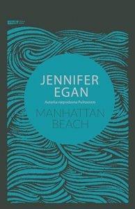 Nowość od Jennifer Egan Manhattan Beach - zobacz na TaniaKsiazka.pl
