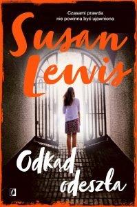 Nowa książka od Susan Lewis Odkąd odeszła - sprawdź na TaniaKsiazka.pl
