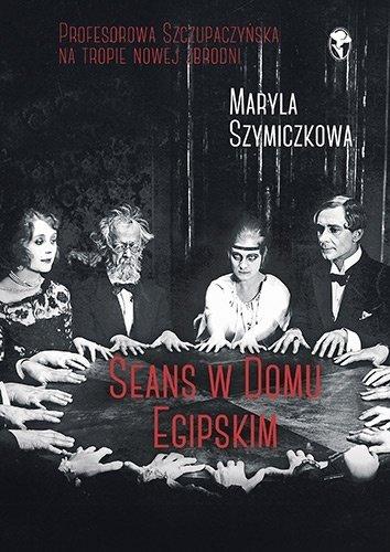 Recenzja książki Seans w Domu Egipskim