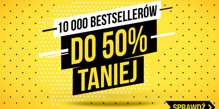 10 000 tysięcy bestsellerów do 50% taniej!