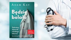 Będzie bolało - recenzja dziennika młodego lekarza - ku książkę na www.taniaksiazka.pl