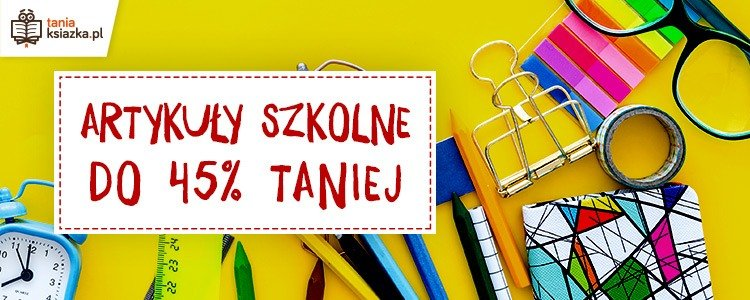 Back to school 2018/2019. Tanie artykuły szkolne w TaniaKsiazka.pl