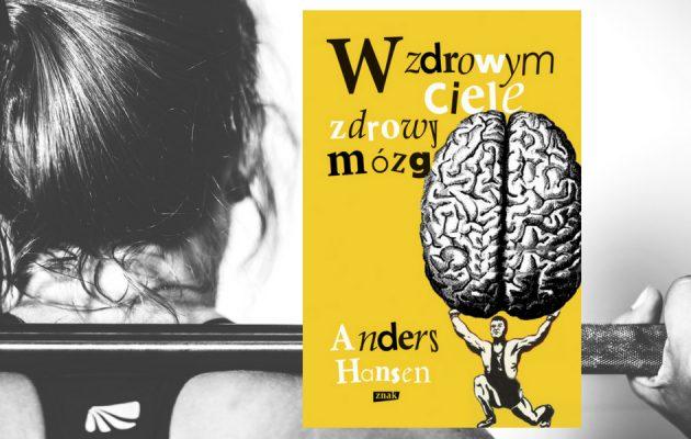 W zdrowym ciele zdrowy mózg Anders Hansen