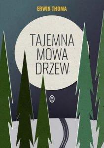 Tajemna mowa drzew - zobacz na taniaksiazka.pl