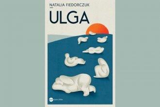 Recenzja książki Ulga Natalii Fiedorczuk. Powieść dostępna w TaniaKsiazka.pl