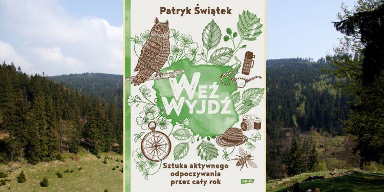 Patryk Świątek Weź wyjdź! Recenzja książki. Książka dostępna w TaniaKsiazka.pl
