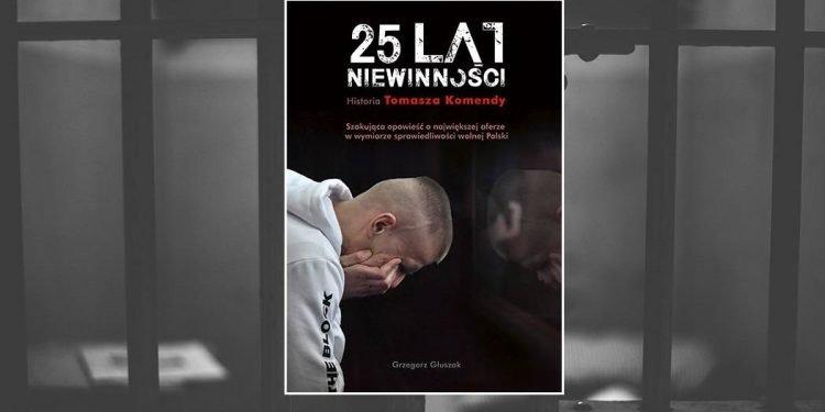 25 lat niewinności. Historia Tomasza Komendy. Sprawdź w TaniaKsiazka.pl