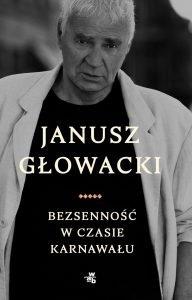 Ostatnia książka Janusza Głowackiego Bezsenność w czasie karnawału - zobacz na TaniaKsiazka.pl