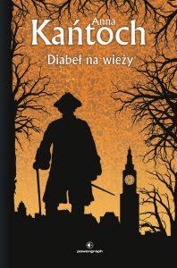 Wznowione wydanie książki Anny Kańtoch Diabeł na wieży - zobacz na TaniaKsiazka.pl