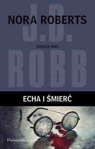 Nowa książka J.D. Robb Echa i śmierć - sprawdź na TaniaKsiazka.pl