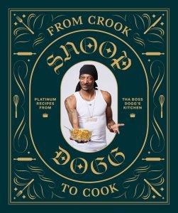 Książka kucharska Snoop Dogga, From Crook to Cook - już wkrótce!