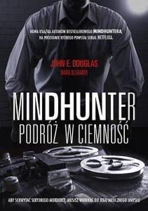 Recenzja książki pt. Mindhunter. Podróż w ciemność. Powieść znajdź na TaniaKsiazka.pl!