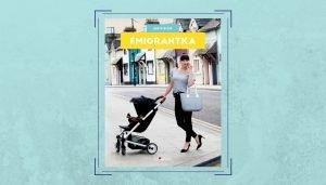 Emigrantka - kup książkę na www.taniaksiazka.pl
