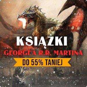 Książki George'a R.R. Martina nawet 55% taniej - sprawdź na www.taniaksiazka.pl