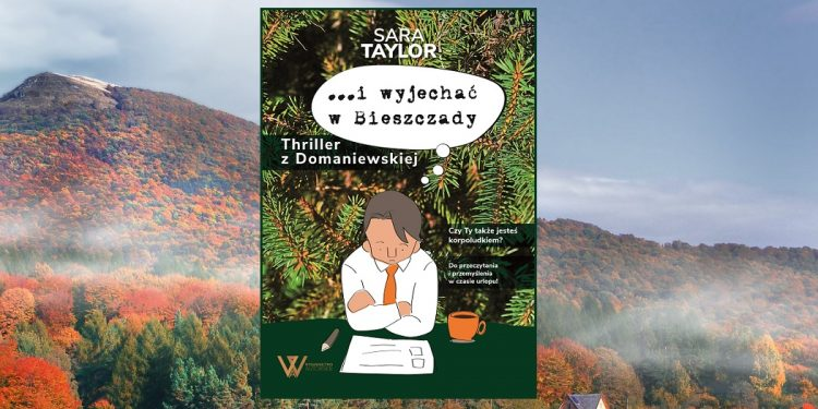 Wywiad z Sarą Taylor, tajemniczą autorką …i wyjechać w Bieszczady