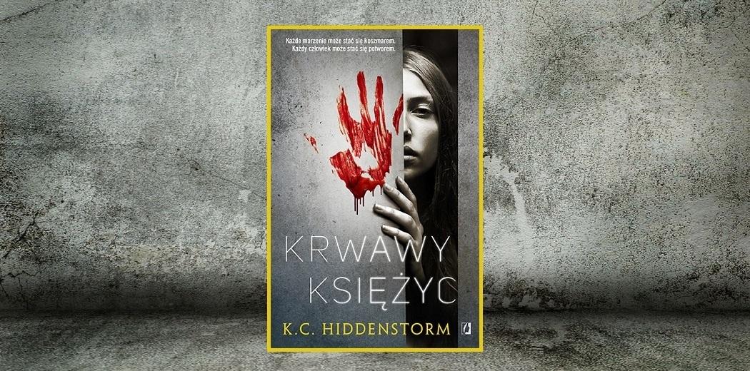 Krwawy księżyc K.C. Hiddenstorm pod patronatem CoPrzeczytać.pl