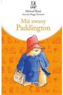 Miś zwany Paddington. Zobacz cenę książki >>