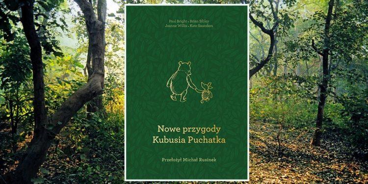 Nowe przygody Kubusia Puchatka. Recenzja książki. Sprawdź jej cenę w TaniaKsiazka.pl >>