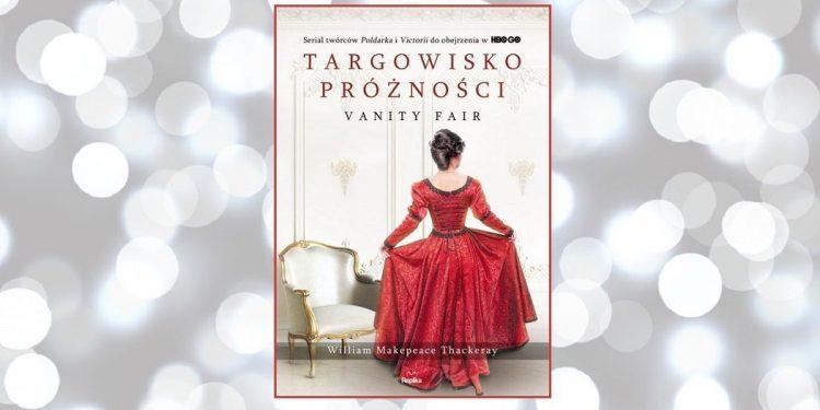 Serial Targowisko próżności. Kup zekranizowaną książkę w TaniaKsiazka.pl