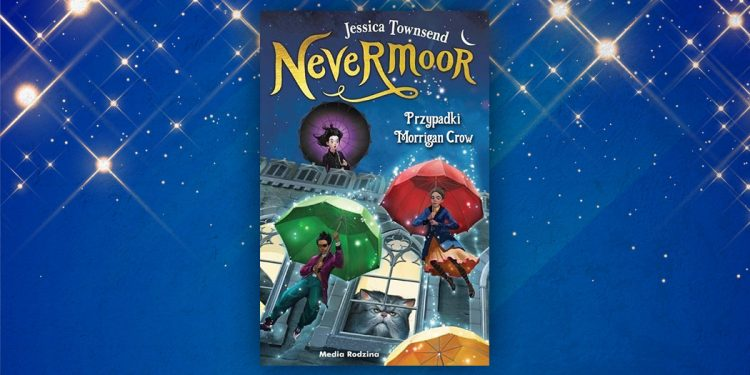 Nevermoor – nowa seria zachwyci niczym Harry Potter?