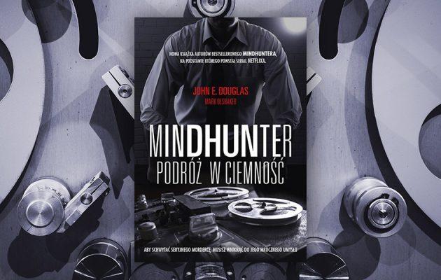 Recenzja książki pt. Mindhunter. Podróż w ciemność