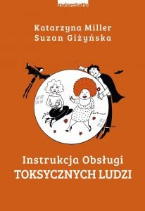 Instrukcja obsługi toksycznych ludzi - kup na TaniaKsiazka.pl