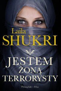 Nowość od Laili Shukri Jestem żoną terrorysty - kup na TaniaKsiazka.pl