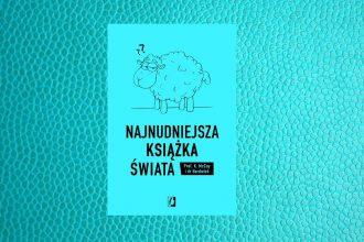 Najnudniejsza książka świata - kup na TaniaKsiazka.pl