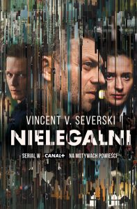 Serial na podstawie książki Nielegalni! Powieść znajdź na TaniaKsiazka.pl
