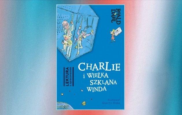 Recenzja książki Charlie i Wielka Szklana Winda. Sprawdź w TaniaKsiazka.pl