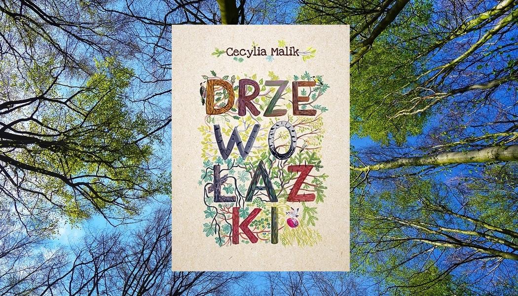 Drzewołazki. Recenzja książki Cecyli Malik. Sprawdź książkę w TaniaKsiazka.pl