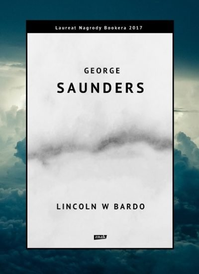 Recenzja książki Lincoln w Bardo George'a Saundersa