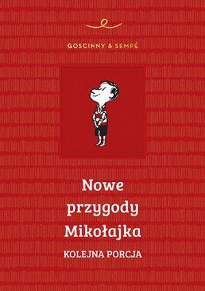 Nowe przygody Mikołajka. Kolejna porcja - sprawdź na TaniaKsiazka.pl!