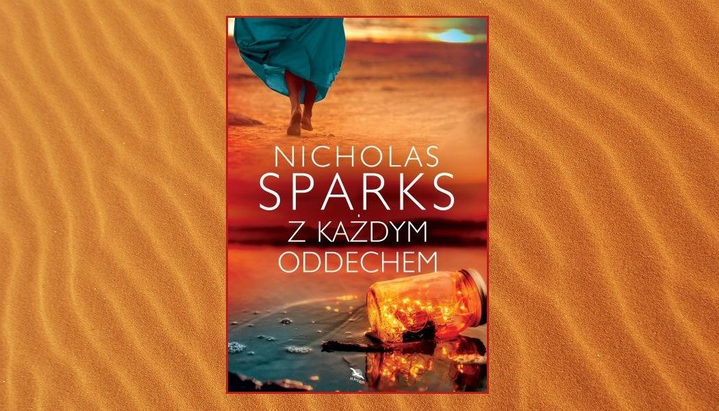 Z każdym oddechem. Zapowiedź nowej książki Sparksa. Sprawdź w TaniaKsiazka.pl