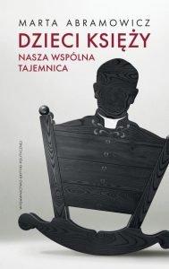 Dzieci księży. Nasza wspólna tajemnica - sprawdź na TaniaKsiazka.pl