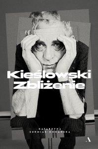 Kieślowski. Zbliżenie - zobacz na TaniaKsiazka.pl
