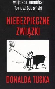 Niebezpieczne związki Donalda Tuska - kup na TaniaKsiazka.pl