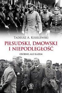 Piłsudski, Dmowski i niepodległość - kup na TaniaKsiazka.pl