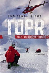 Książki na Dzień Dziadka. TOPR. Żeby inni mogli przeżyć. Sprawdź w TaniaKsiazka.pl