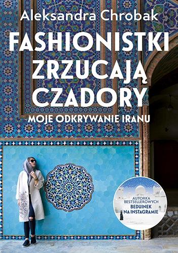 Fashionistki zrzucają czadory - sprawdź na TaniaKsiazka.pl!