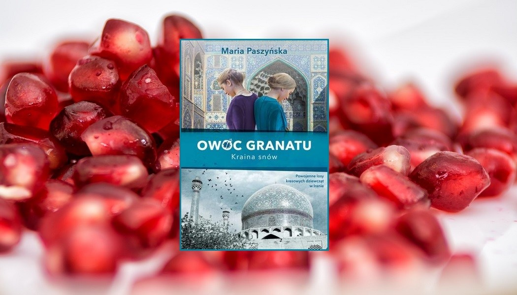 Recenzja książki Kraina snów, drugiej części serii Owoc granatu. Spawdź serię w TaniaKsiazka.pl